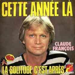 5510101761 Claude Francois - la solitude c est apres cette annee la 45T