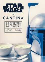 9782011461254 Livre De Cuisine Star Wars Cantina 40Recettes Galaxie Lointaine