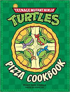 9782364805989 Teenage Mutant Ninja Turtles Pizza Cookbook Livre
