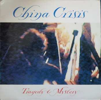 5510107089 China Crisis - Tragedy And Mystery Maxi 45T - Vinyle 600886213