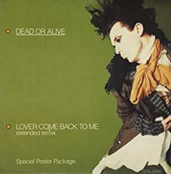 5510107090 Dead Or Alive - Lover Come Back To Me Maxi 45T Vinyle A126086