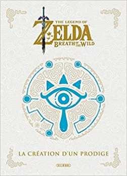 9782302083622 The Legend Of Zelda - Breath Of The Wild - La Création D'un Prodigue Soleil