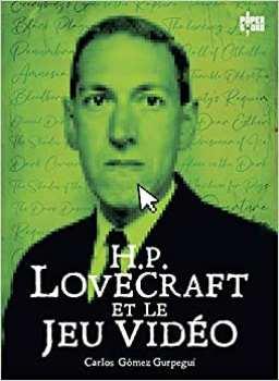 9782376971047 HP Lovecraft Et Le Jeu Video Yinnis Edition