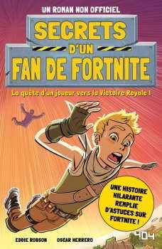 9791032404393 Secrets D'un Fan De Fortnite Roman Non Officiel 404 Editions