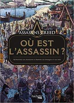 9782017095576 ssassin S Creed - Ou Est L Assassin - Hachette