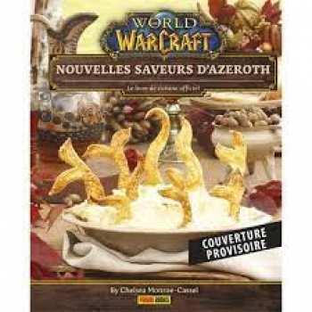 9782809497045 World Of Warcraft - Nouvelles Saveurs D Azeroth - Livre De Cuisine Panini