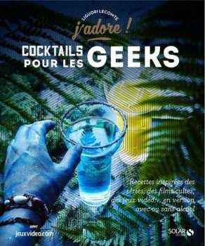 9782263152337 J Adore - Cocktails Pour Les Geeks - Solar Editions