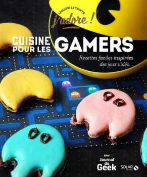 9782263155468 J Adore - La Cuisine Pour Les Gamers - Solar Editions