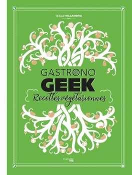 9782017134589 Gastronogeek - Recette Vegetariennes - Hachette Heroes